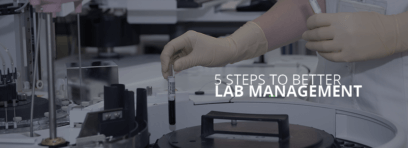 5 Steps to Better Lab Management