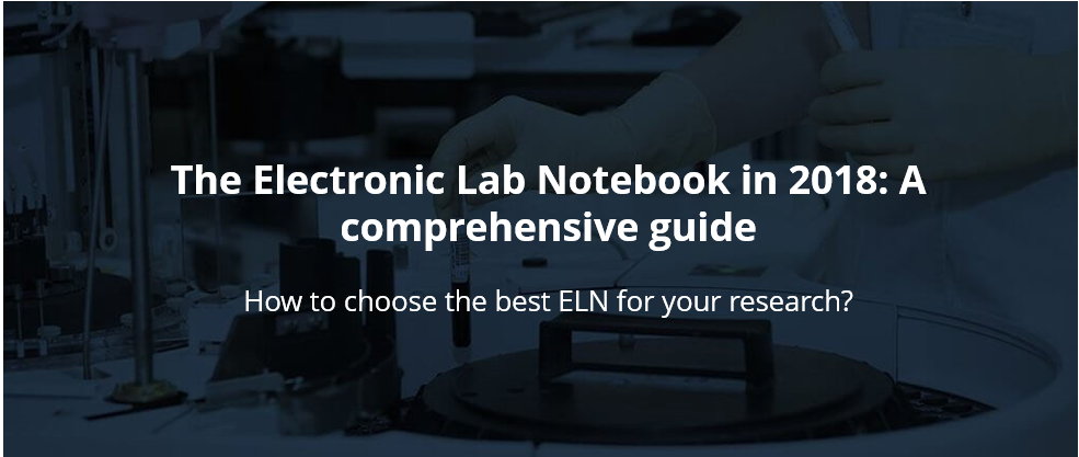 The Electronic Lab Notebook in 2019: A comprehensive guide